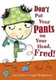 ISBN: 1408309173 - Don't Put Your Pants on Your Head, Fred!