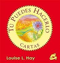 Tú puedes hacerlo par Louise L. Hay
