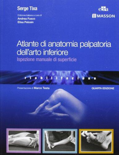 Atlante di anatomia palpatoria dell'arto inferiore. Ispezione manuale di superficie