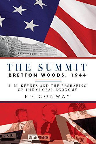 The Summit: Bretton Woods, 1944: J. M. Keynes and the Reshaping of the Global Economy por Ed Conway