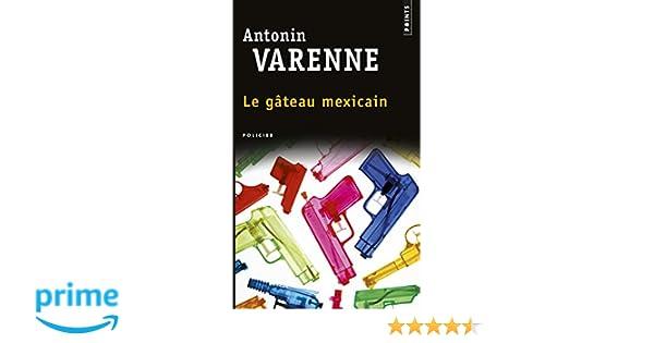 Antonin varenne le gateau mexicain
