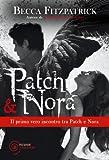 Patch & Nora - Il primo vero incontro tra Patch e Nora, visto con gli occhi di Patch! (Bestseller Vol. 408)