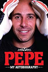 Pepe - My Autobiography (English Edition)