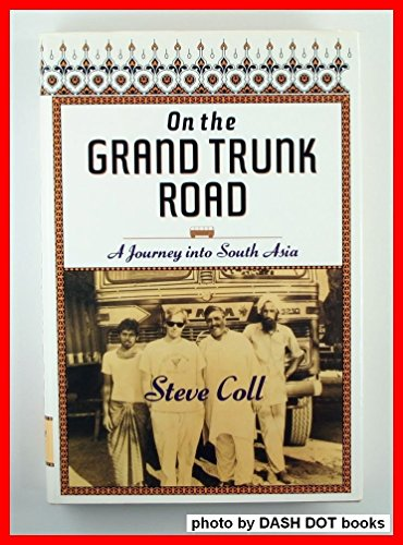 on-the-grand-trunk-road-a-journey-into-south-asia-by-steve-coll-1-jan-1994-hardcover
