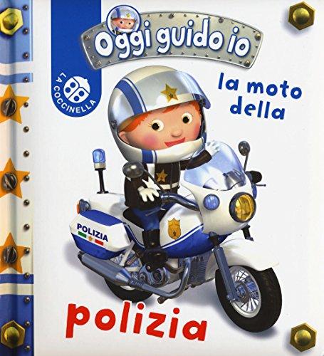 La moto della polizia. Oggi guido io