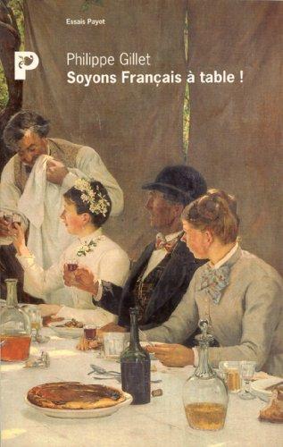 Soyons français à table ! : Petit manuel de civilité nouvelle...