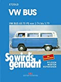 VW Bus T2 68/70 PS 1/74 bis 5/79: So wird´s gemacht - Band 18 (Print on demand)