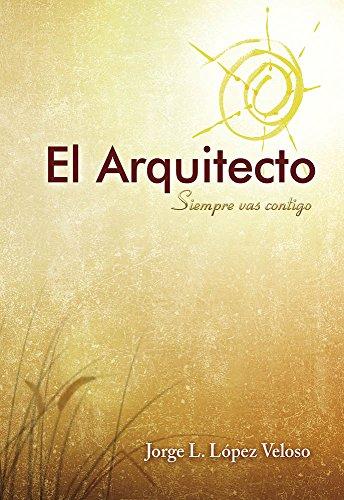 El Arquitecto, Siempre vas contigo por Jorge Luis López Veloso