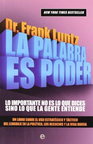 Palabra es poder, la por Frank I. Luntz