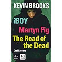 iBoy / Martyn Pig / The Road of the Dead: Roman