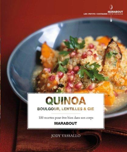 Quinoa, boulgour, lentilles & Cie
