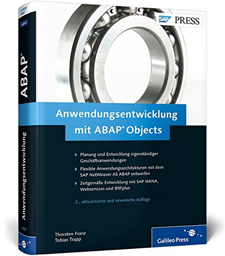 Anwendungsentwicklung mit ABAP Objects: Eigenständige SAP-Anwendungen auf der grünen Wiese entwickeln - Vom Architekturentwurf bis zur Umsetzung (SAP PRESS)