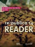 re:publica Reader 2014 - Tag 1: #rp14rdr - Die Highlights der re:publica 2014