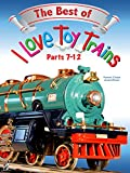 The Best of I Love Toy Trains, Parts 7 12 OV