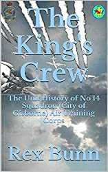 The King's Crew: The Unit History of No. 14 Squadron (City of Gisborne) Air Training Corps (English Edition)