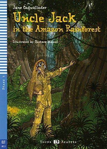 Uncle Jack in the Amazon Rainforest: Englische Lektüre für das 1. und 2. Lernjahr. Mit Annotationen und Illustrationen (Young ELI Readers)