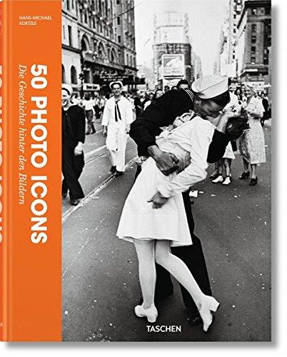 50 Photo Icons. Die Geschichte hinter den Bildern (Erotische Wahrnehmung)