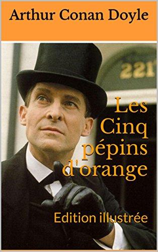 Les Cinq pépins d'orange: Edition illustrée
