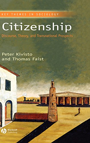 Citizenship: Discourse, Theory, and Transnational Prospects (Key Themes in Sociology)