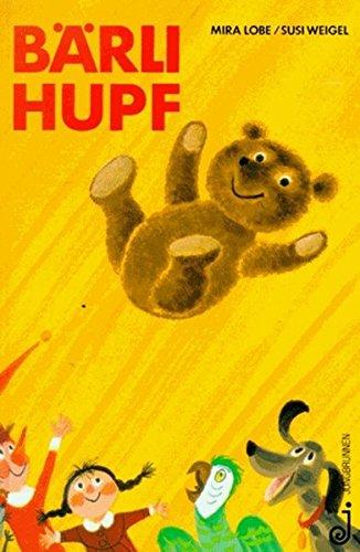 Bärli Hupf: Die ganz unglaubliche Geschichte von einem Teddybären und seinem Freund Kasperl