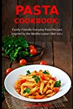 Best Dump Dinners - Pasta Cookbook: Family-Friendly Everyday Pasta Recipes Inspired Review