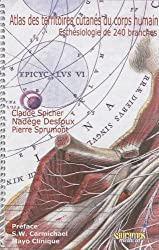 Atlas des territoires cutanés du corps humain : Esthésiologie de 240 branches