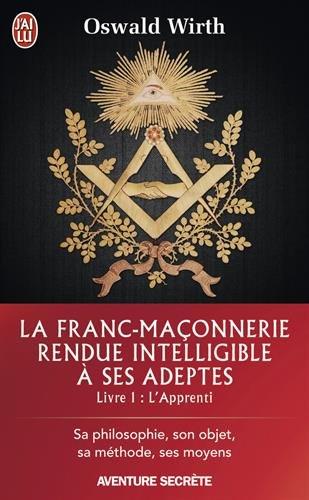 la-franc-maconnerie-rendue-intelligible-a-ses-adeptes-tome-1-lapprenti