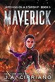 Maverick: A Supernatural Space Opera Novel (Witching on a Starship Book 1)