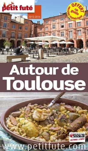 Petit Futé Autour de Toulouse
