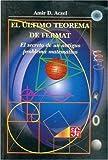 El último teorema de Fermat. El secreto de un antiguo problema matemático (Seccion de Obras de Ciencia y Tecnologia) (Spanish Edition) by Aczel Amir D. (2005-12-31)