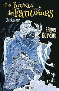 Le bureau des fantômes, tome 1 : Black Moor par Fanny Gordon