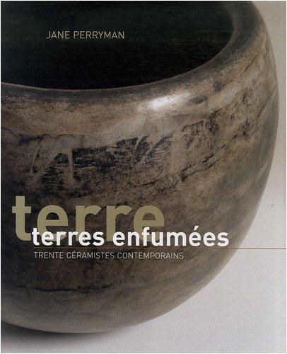 Terres enfumées : Trente céramistes contemporains par Jane Perryman