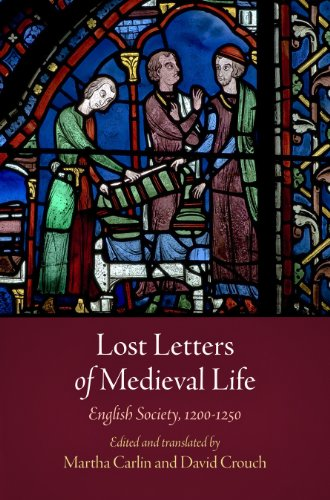 Lost Letters of Medieval Life: English Society, 1200-1250 (The Middle Ages Series)