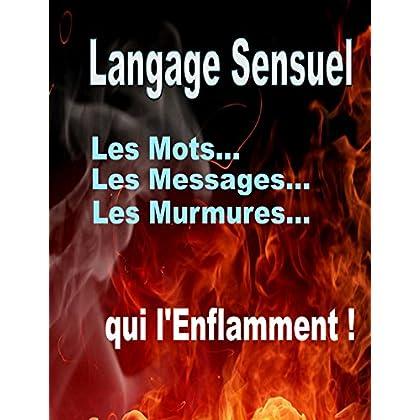 Manuel de Langage sensuel (sextos et PNL): Les mots, les messages et les murmures qui l'enflamment
