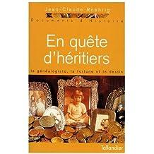 EN QUETE D'HERITIERS. Le généalogiste, la fortune et le destin
