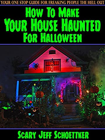 How To Make Your House Haunted For Halloween