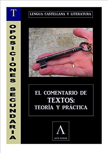 OPOSICIONES A SECUNDARIA (LENGUA). COMENTARIO DE TEXTOS: TEORÍA Y PRÁCTICA por Fernando Cañamares Leandro