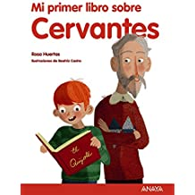 Mi primer libro sobre Cervantes (Literatura Infantil (6-11 Años) - Mi Primer Libro)