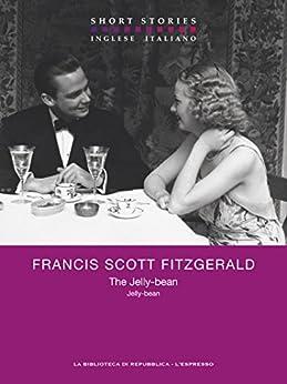 The Jelly-bean / Jelly-bean (Short Stories) di [Fitzgerald, Francis Scott]