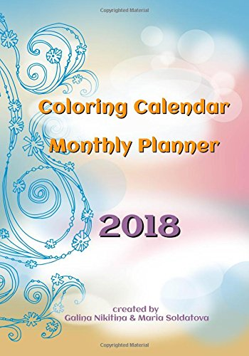 2018 Coloring Calendar - Monthly Planner