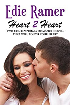 Heart 2 Heart: Two Contemporary Romance Novels that will Touch Your Heart by [Ramer, Edie]