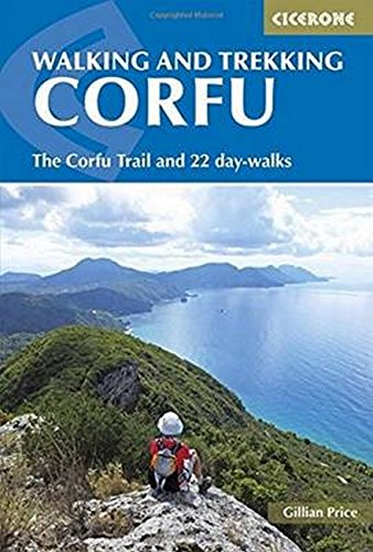 Walking and Trekking on Corfu: The Corfu Trail and 22 outstanding day-walks (Cicerone Guides) -