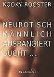 Neurotisch, männlich, ausrangiert sucht…: Gay Romance (German Edition)