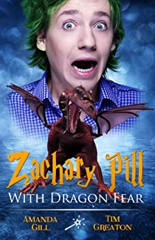 Zachary Pill, With Dragon Fear (The Zachary Pill Series - book 2 in the epic magic wizard  series) by [Gill, Amanda, Greaton, Tim]