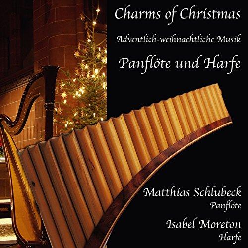 Charms of Christmas - Adventlich-weihnachtliche Musik mit Panflöte und Harfe