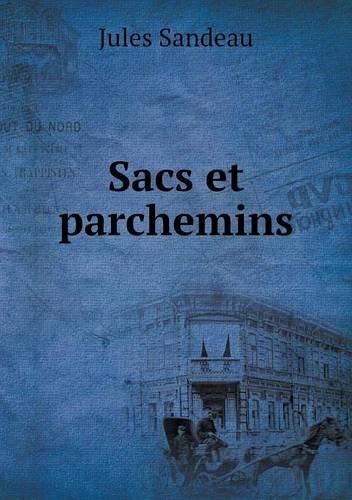 Sacs Et Parchemins par Jules Sandeau