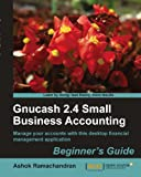 Gnucash 2.4 Small business accounting (English Edition)
