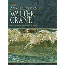 The Art & Illustration of Walter Crane (Dover Fine Art, History of Art)