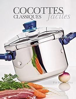 Cocottes Classiques Faciles Ebook Alain Ducasse Amazonfr