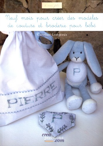 Neuf mois pour créer des modèles de couture et broderie pour bébé par Caroline Longeaux